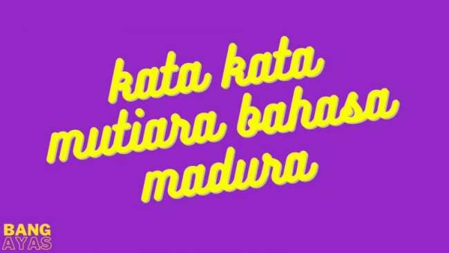 kata kata mutiara bahasa madura